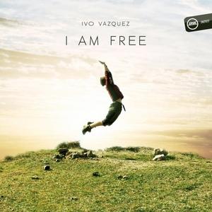 IVO VAZQUEZ - I Am Free