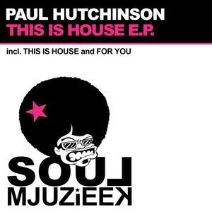 HUTCHINSON, Paul - This Is House EP