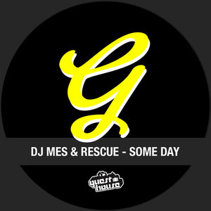 DJ MES/RESCUE - Some Day