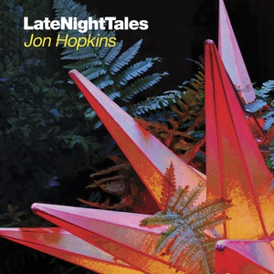 HOPKINS, Jon/VARIOUS - Late Night Tales: Jon Hopkins (unmixed tracks)