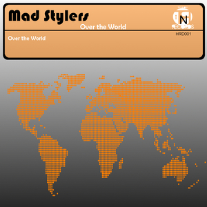 MAD STYLERS - Over The World