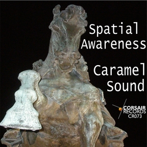 SPATIAL AWARENESS - Caramel Sound