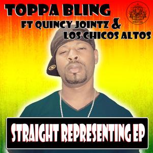 BLING, Toppa - Straight Representing