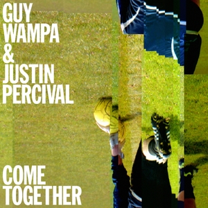 WAMPA, Guy/JUSTIN PERCIVAL - Come Together