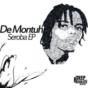 DE MONTUH - Seroba EP