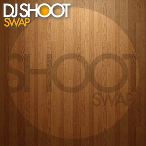 DJ SHOOT - Swap