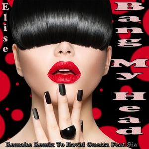 ELISE feat SIA - Bang My Head
