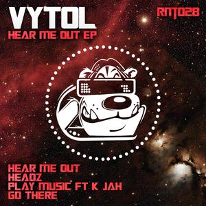 VYTOL - Hear Me Out