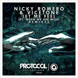 NICKY ROMERO & VICETONE - Let Me Feel