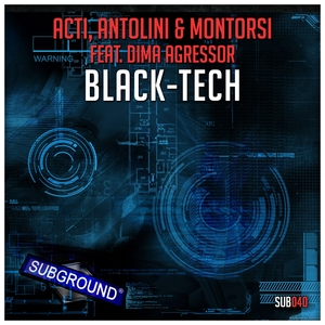 ACTI/ANTOLINI/MONTORSI feat DIMA AGRESSOR - Black Tech