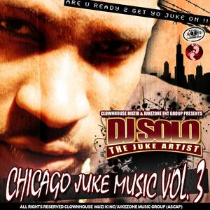 DJ SOLO - Chicago Juke Music Vol 3