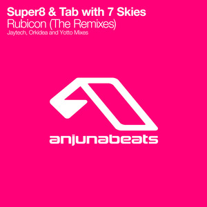 SUPER8/TAB with 7 SKIES - Rubicon (The remixes)