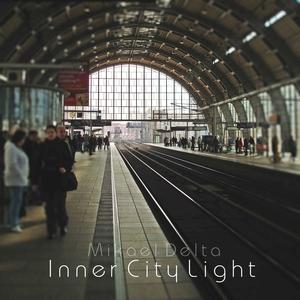DELTA, Mikael - Inner City Light