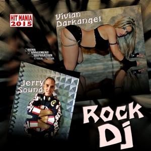 VIVIAN DARKANGEL feat JERRY SOUND - Rock DJ Hit Mania 2015