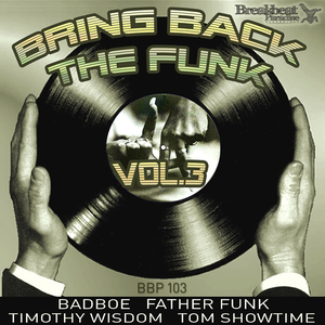 BADBOE/FATHER FUNK/TIMOTHY WISDOM/TOMSHOWTIME - Bring Back The Funk Vol 3