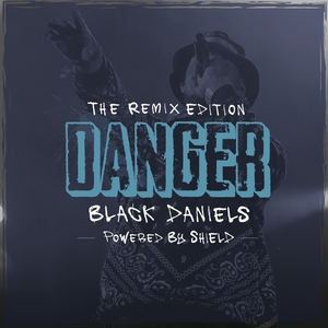 BLACK DANIELS - Danger Remix Compilation (Explicit)