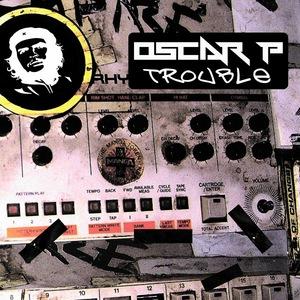 OSCAR P - Trouble (remixes)