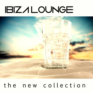 VARIOUS - Ibiza Lounge The New Collection