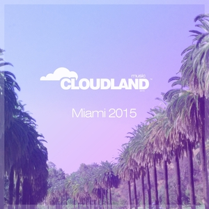 VARIOUS - Cloudland Music Miami 2015