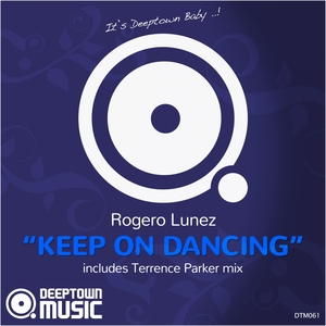 LUNEZ, Rogero - Keep On Dancing (remixes)