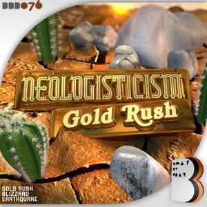 NEOLOGISTICISM - Gold Rush