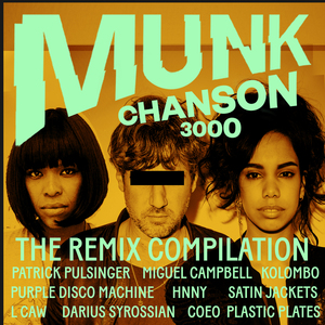 MUNK - Chanson 3000 - The Remix Compilation