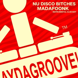 NU DISCO BITCHES - Madafoonk (Instrumental Club Edit)