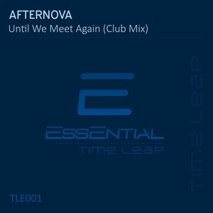 AFTERNOVA - Until We Meet Again (Club Mix)