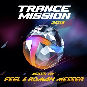 FEEL/ROMAN MESSER/VARIOUS - TranceMission 2015 (Mixed By Feel & Roman Messer)