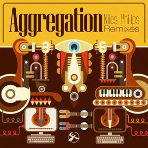 PHILIPS, Niles - Aggregation (remixes)