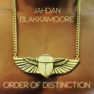 BLAKKAMOORE, Jahdan - Order Of Distinction