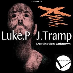 LUKE P feat J TRAMP - Destination Unknown