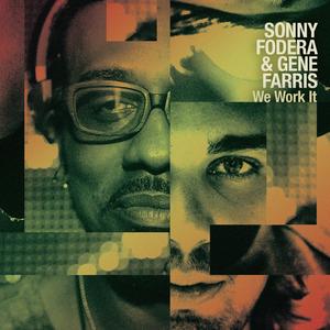FODERA, Sonny/GENE FARRIS - We Work It
