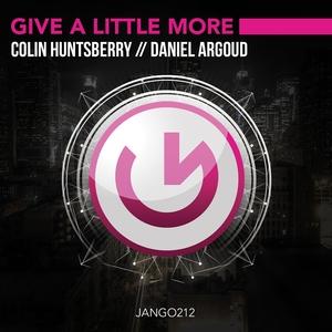 HUNTSBERRY, Colin/DANIEL ARGOUD - Give A Little More