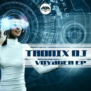 TRONIX DJ - Voyager EP