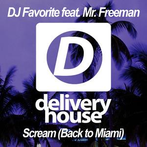 DJ FAVORITE/MR FREEMAN - Scream (Back To Miami)