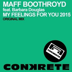 BOOTHROYD, Maff feat BARBARA DOUGLAS - My Feelings For You 2015