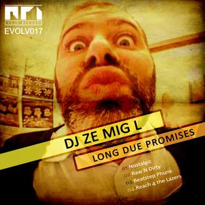 DJ ZE MIG L - Long Due Promises