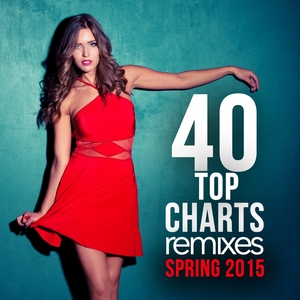 VARIOUS - 40 Top Charts Remixes Spring 2015