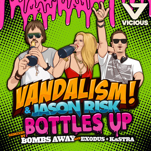 VANDALISM/JASON RISK - Bottles Up