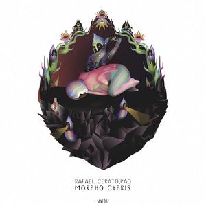 CERATO, Rafael/PAO - Morpho Cypris (remixes)