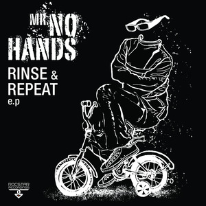 MR NO HANDS - Rinse & Repeat EP