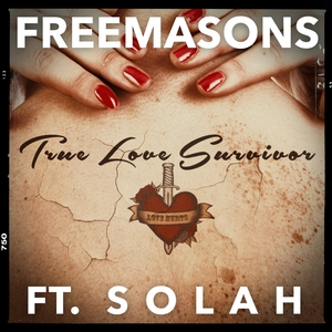 FREEMASONS feat SOLAH - True Love Survivor (remixes)