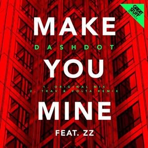 DASHDOT feat ZZ - Make You Mine