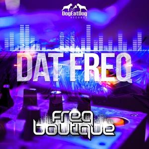FREQ BOUTIQUE - Dat Freq
