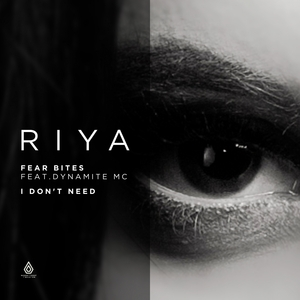 RIYA - Fear Bites/I Don't Need