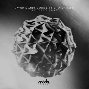 JAYMO/ANDY GEORGE/SIDNEY CHARLES - Caution Your Blast