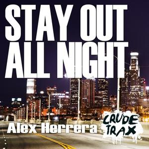 HERRERA, Alex - Stay Out All Night