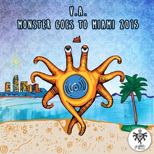 VARIOUS - Monster Goes To Miami 2015