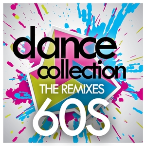 VARIOUS - Dance Collection (the remixes) 60s